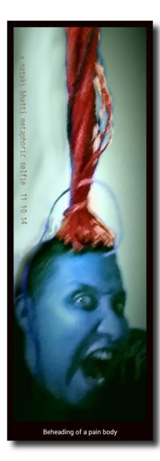 """Beheading of a Pain Body"", conceptual selfie by Nataki Bhatti."